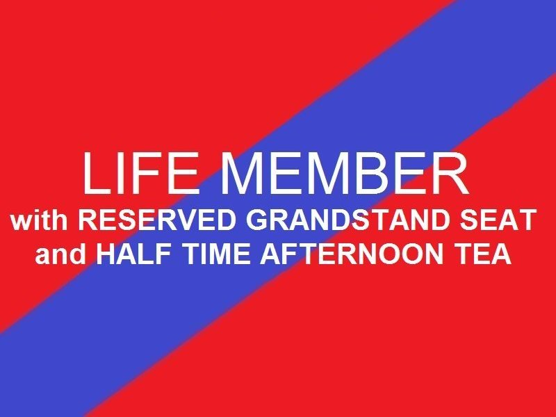 Life Member          Reserved Grandstand seat - Half time afternoon tea