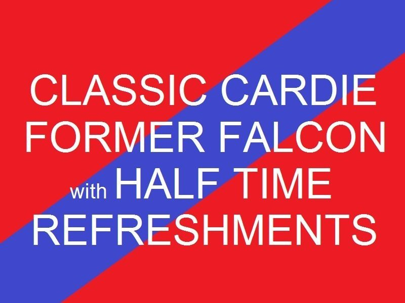 Classic Cardie - Former Falcon  Half time refreshments