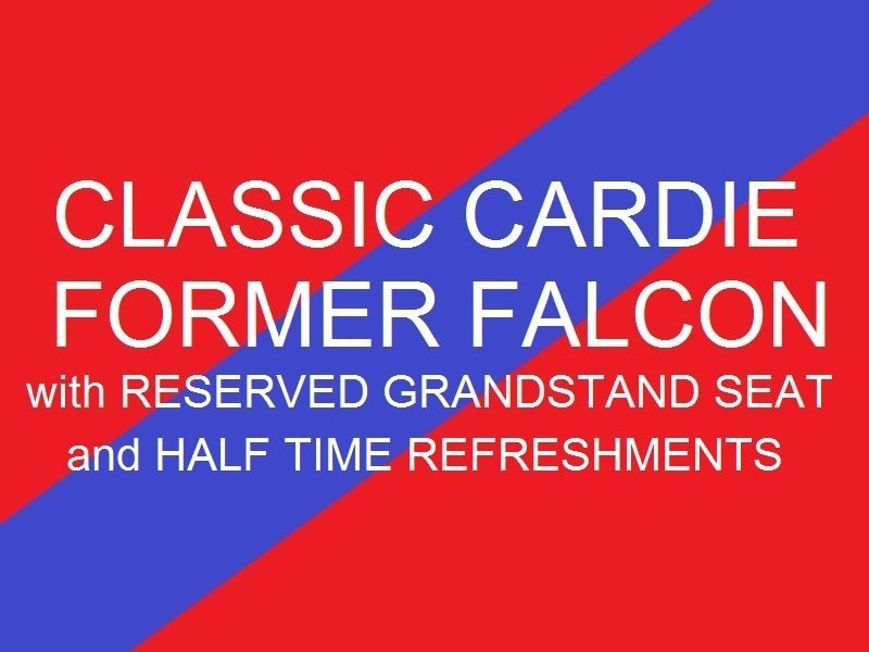 Classic Cardie - Former Falcon   Reserved Grandstand seat - Half time refreshments