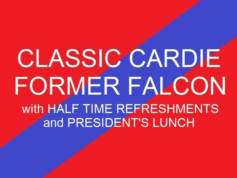 Classic Cardie - Former Falcon Half time refreshments and Presidents Lunch