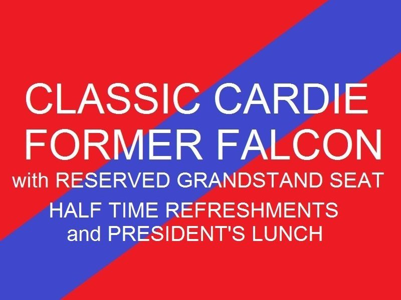 Classic Cardie - Former Falcon Reserved Grandstand seat - Half time refreshments - Presidents Lunch