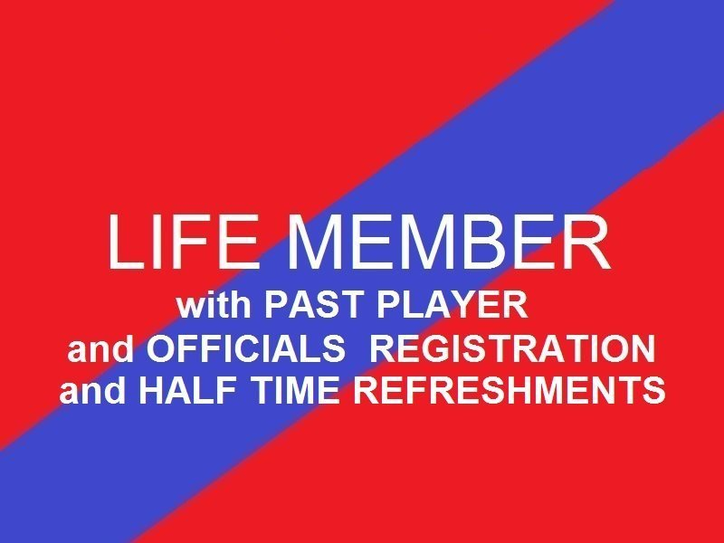 Life Member  Past Player and Officials    Half time Refreshments